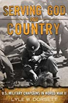 Serving God and Country: U.S. Military Chaplains in World War II