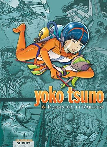 Intégrale Yoko Tsuno T06 Robots d'Ici et d'Ailleurs