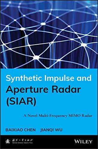 Synthetic Impulse and Aperture Radar (SIAR): A Novel Multi-Frequency MIMO Radar (English Edition)