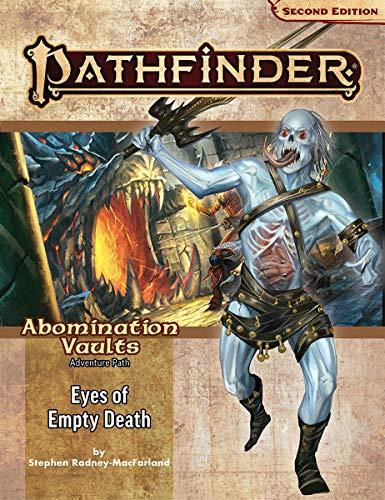 Pathfinder Adventure Path: Eyes of Empty Death (Abomination Vaults 3 of 3) (P2)