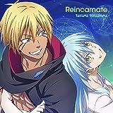 Reincarnate / 寺島拓篤
