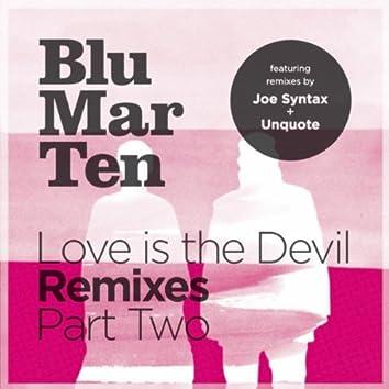 Love is the Devil Remixes Part Two