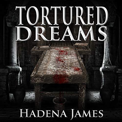 Tortured Dreams Audiobook By Hadena James cover art