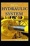 THE NEW HYDRAULIC SYSTEM: ESSENTIAL BASICS OF HYDRAULICS ENGINEERING SYSTEM