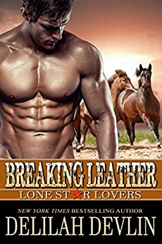 Breaking Leather (Lone Star Lovers Book 4) by [Delilah Devlin]