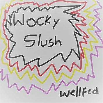 Wocky Slush