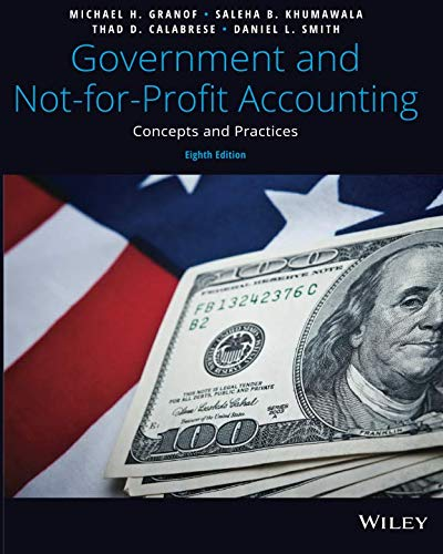 Compare Textbook Prices for Government and Not-for-Profit Accounting: Concepts and Practices  ISBN 9781119495857 by Granof, Michael H.,Khumawala, Saleha B.,Calabrese, Thad D.,Smith, Daniel L.