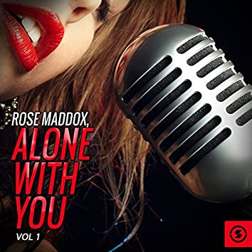 Rose Maddox, Alone With You, Vol. 1