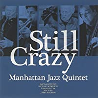 Still Crazy by Manhattan Jazz Quintet (2015-05-27)
