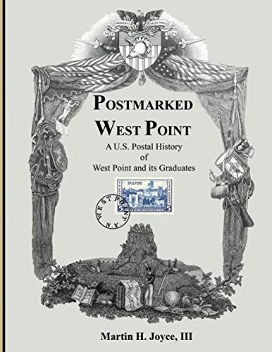 Compare Textbook Prices for Postmarked West Point: A U.S. Postal History of West Point and its Graduates  ISBN 9798588520102 by Joyce III, Martin H