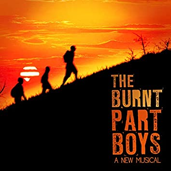 The Burnt Part Boys (A New Musical)