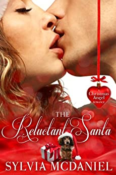 The Reluctant Santa: A Christmas Romance by [Sylvia McDaniel]
