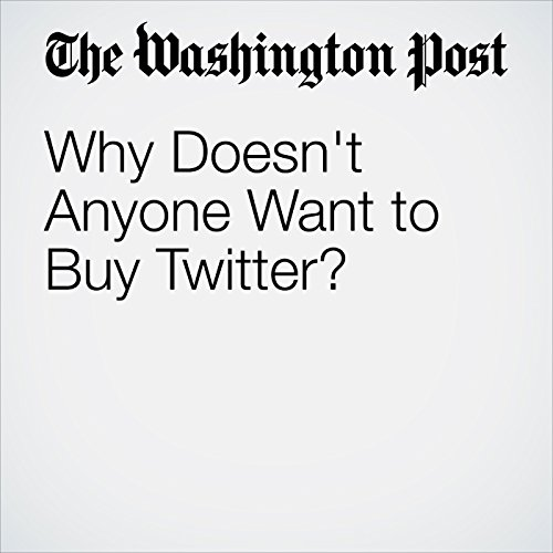 Why Doesn't Anyone Want to Buy Twitter? audiobook cover art