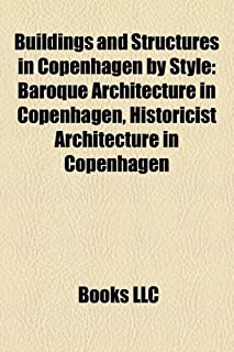 Buildings and Structures in Copenhagen by Style: Baroque Architecture in Copenhagen, Historicist Architecture in Copenhagen