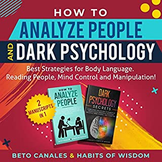 How to Analyze People and Dark Psychology 2 Manuscripts in 1: Best Strategies for Body Language cover art
