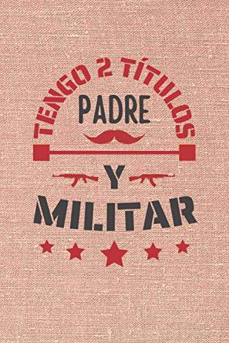 TENGO 2 TÍTULOS PADRE Y MILITAR: CUADERNO DE NOTAS. CUADERNO DE APUNTES, DIARIO O AGENDA. REGALO ORIGINAL Y CREATIVO PARA EL DÍA DEL PADRE.
