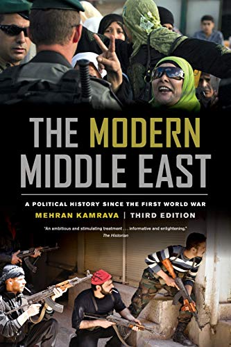 Compare Textbook Prices for The Modern Middle East, Third Edition: A Political History since the First World War Third Edition ISBN 9780520277816 by Kamrava, Mehran