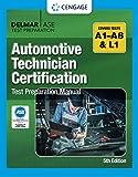 Automotive Technician Certification Test Preparation Manual A-Series (DELMAR LEARNING'S ASE TEST PREP SERIES)