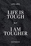 Lima Lama Life Is Tough But I Am Tougher Notebook