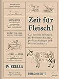 Zeit für Fleisch!: Das Porcella-Kochbuch für bewussten Einkauf, perfektes Gelingen und besten Geschmack