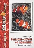 Les Poissons-Clowns en aquarium - Soins et reproduction
