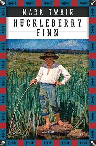 Die Abenteuer des Huckleberry Finn (Anaconda Kinderbuchklassiker, Band 29)