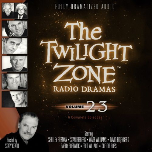 The Twilight Zone Radio Dramas, Volume 23                   By:                                                                                                                                 Rod Serling,                                                                                        George Clayton Johnson                               Narrated by:                                                                                                                                 full cast                      Length: 4 hrs and 16 mins     Not rated yet     Overall 0.0