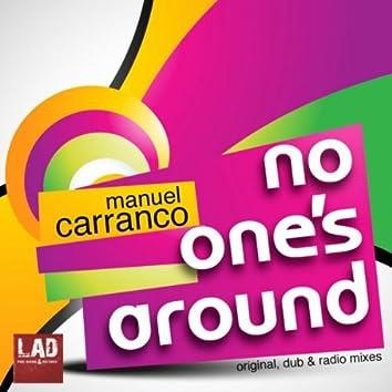 No One's Around