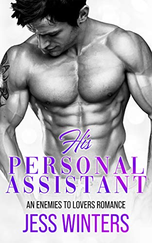 His Personal Assistant: An Enemies To Lovers Romance by [Jess Winters]