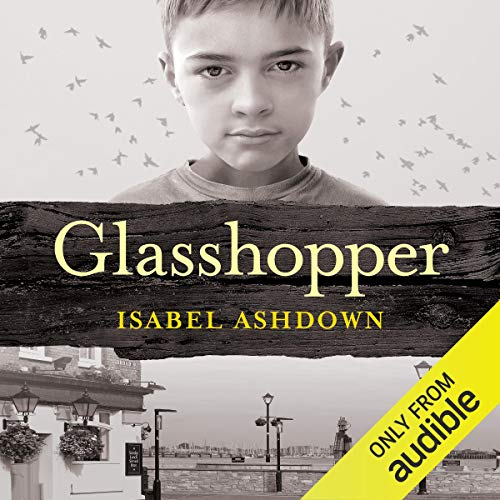 Glasshopper                   By:                                                                                                                                 Isabel Ashdown                               Narrated by:                                                                                                                                 Joe Jameson                      Length: 9 hrs and 56 mins     14 ratings     Overall 4.3