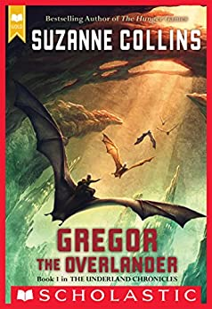 Gregor the Overlander (The Underland Chronicles #1) by [Suzanne Collins]