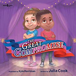 The Great Compromise (The Leader I'll Be! Book 2) by [Julia Cook, Kyle Merriman]