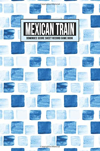 Mexican Train Dominoes Score Sheet Record Game Book: Scoring Keeper Notebook Pad | Sectioned Tally Scoresheets for Family or Competitive Play (Blue Watercolor Boxes, Band 1)