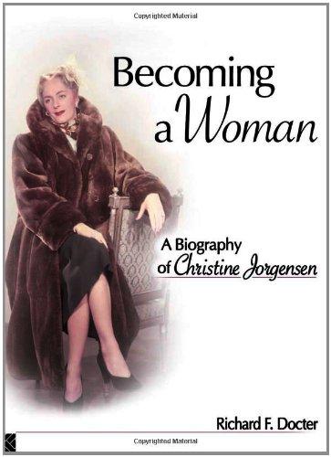 Becoming a Woman: A Biography of Christine Jorgensen...