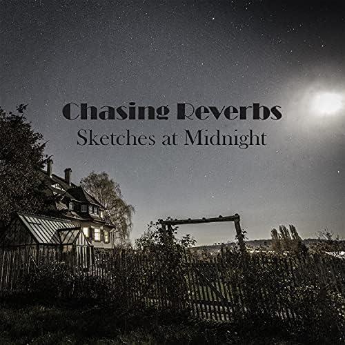 Chasing Reverbs