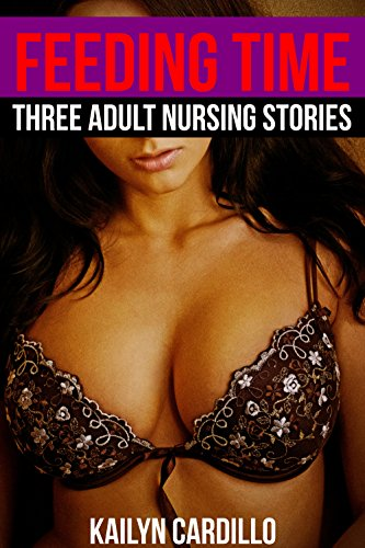 Feeding Time (Three Adult Nursing Fantasy Stories)
