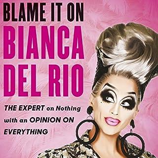 Blame It on Bianca Del Rio cover art