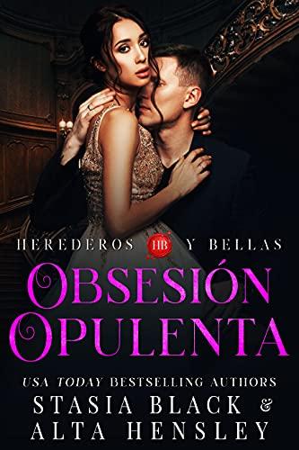 Obsesión opulenta de Stasia Black y Alta Hensley