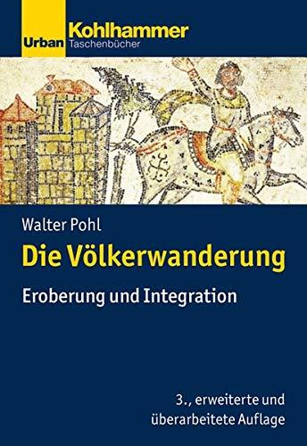 Die Völkerwanderung: Eroberung und Integration (Urban-Taschenbücher, Band 729)