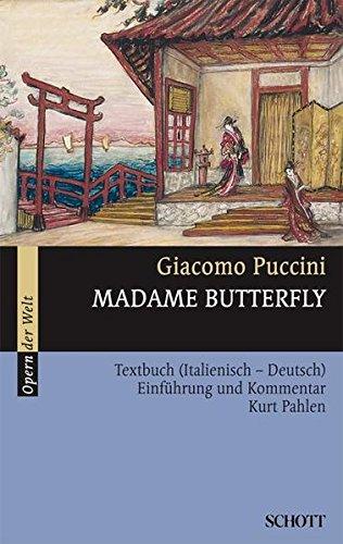 Madame Butterfly: Einführung und Kommentar. Textbuch/Libretto. (Opern der Welt)