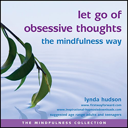 Let Go of Obsessive Thoughts the Mindfulness Way audiobook cover art