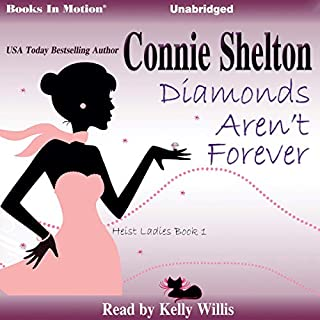 Diamonds Aren't Forever     Heist Ladies, Book 1              By:                                                                                                                                 Connie Shelton                               Narrated by:                                                                                                                                 Kelly Willis                      Length: 8 hrs and 47 mins     Not rated yet     Overall 0.0