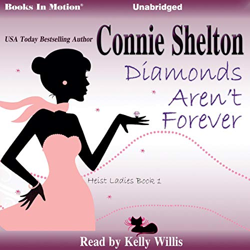 Diamonds Aren't Forever     Heist Ladies, Book 1              By:                                                                                                                                 Connie Shelton                               Narrated by:                                                                                                                                 Kelly Willis                      Length: 8 hrs and 47 mins     2 ratings     Overall 4.0