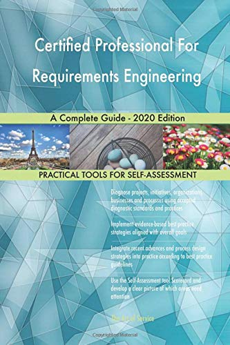 Certified Professional For Requirements Engineering A Complete Guide - 2020 Edition