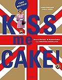 Kiss me Cake!: Royal Sweets & Sandwiches