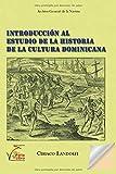 Introducción al Estudio de la Historia de la Cultura Dominicana (Spanish Edition)