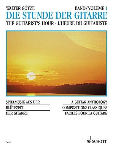 Die Stunde der Gitarre: Spielmusik aus der Blütezeit der Gitarre. Vol. 1. Gitarre. (Gitarren-Archiv)