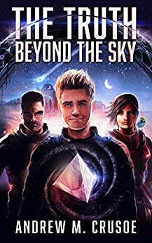 The Truth Beyond the Sky (The Epic of Aravinda Book 1) by [Andrew M. Crusoe]