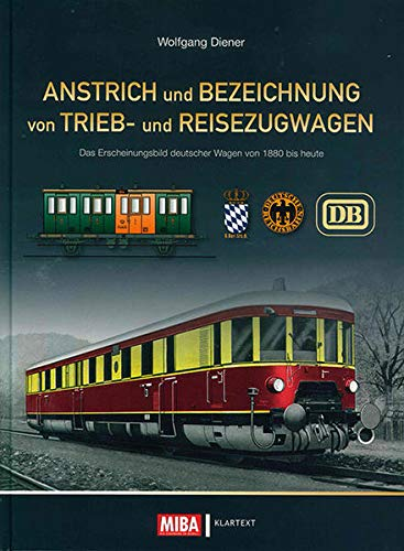 Anstrich und Bezeichnung von Trieb- und Reisezugwagen: Das Erscheinungsbild deutscher Wagen vion 1880 bis heute