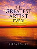 The Greatest Artist Ever!: When Inspiration Is Much Needed (English Edition)